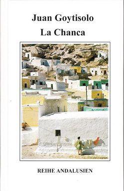 La Chanca von Goytisolo,  Juan, Hofmann,  Felix, Pérez Siquier,  Carlos, Schlereth,  Einar