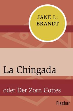 La Chingada von Brandt,  Jane L., Hausner,  Hans E.