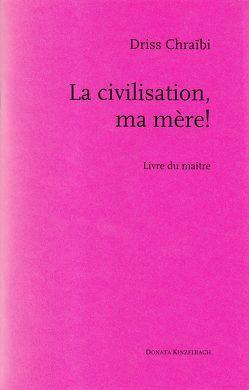 La civilisation, ma mere! von Becker,  Norbert