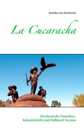 La Cucaracha von Borthwick,  Monika von