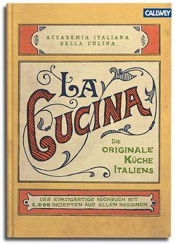 La Cucina – Die originale Küche Italiens von Accademia Italiana della Cucina