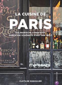 La Cuisine de Paris von Dusoulier,  Clotilde, Reiserer,  Kate