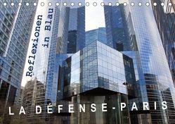 La Défense – Paris. Reflexionen in Blau (Tischkalender 2018 DIN A5 quer) von Patzel,  Ralph