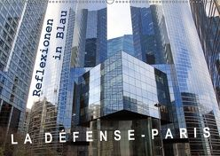 La Défense – Paris. Reflexionen in Blau (Wandkalender 2018 DIN A2 quer) von Patzel,  Ralph