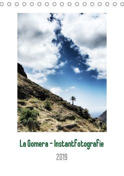 La Gomera – Instantfotografie (Tischkalender 2019 DIN A5 hoch) von Weber,  Oliver