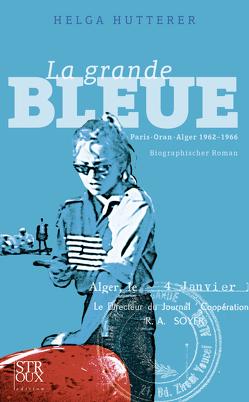 La grande Bleue von Hutterer,  Helga