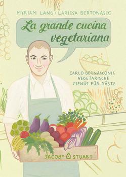 La grande cucina vegetariana von Bertonasco,  Larissa, Lang,  Myriam