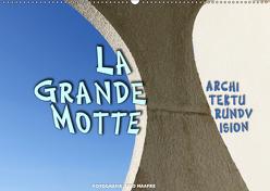 La Grande Motte – ARCHITEKTURUNDVISION (Wandkalender 2019 DIN A2 quer) von Haafke,  Udo