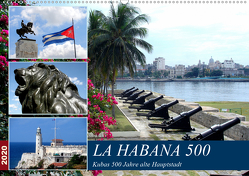 LA HABANA 500 – Kubas 500 Jahre alte Hauptstadt (Wandkalender 2020 DIN A2 quer) von von Loewis of Menar,  Henning