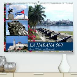LA HABANA 500 – Kubas 500 Jahre alte Hauptstadt (Premium, hochwertiger DIN A2 Wandkalender 2020, Kunstdruck in Hochglanz) von von Loewis of Menar,  Henning