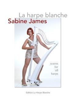 La harpe blanche – scores for all harps – by Sabine James von James,  Sabine