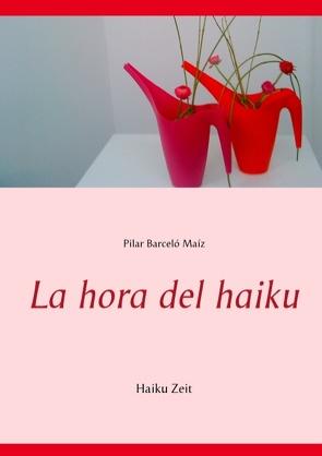 La hora del haiku von Barceló Maíz,  Pilar