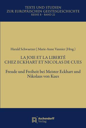 LA JOIE ET LA LIBERTÉ CHEZ ECKHART ET NICOLAS DE CUES von Schwaetzer,  Harald, Vannier,  Marie-Anne