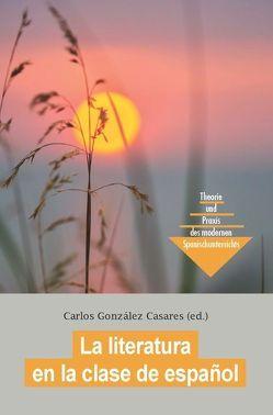 La literatura en la clase de español von González Casares,  Carlos