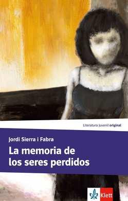 La memoria de los seres perdidos von Sierra i Fabra,  Jordi