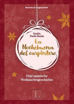 La Nochebuena del carpintero – Eine spanische Weihnachtsgeschichte von Langenscheidt,  Redaktion, Pardo Bazán,  Emilia