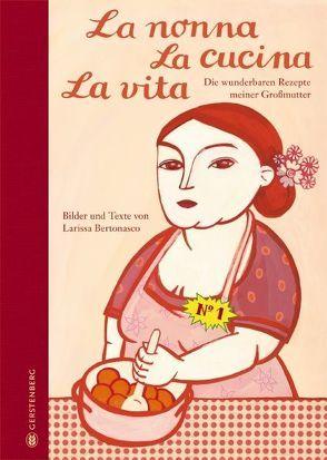 La nonna La cucina La vita von Bertonasco,  Larissa