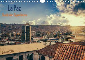 La Paz – Stadt der Superlative. Bolivien 2018 (Wandkalender 2018 DIN A4 quer) von Drews,  Marianne