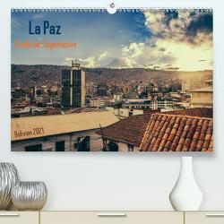 La Paz – Stadt der Superlative. Bolivien 2021 (Premium, hochwertiger DIN A2 Wandkalender 2021, Kunstdruck in Hochglanz) von Drews,  Marianne
