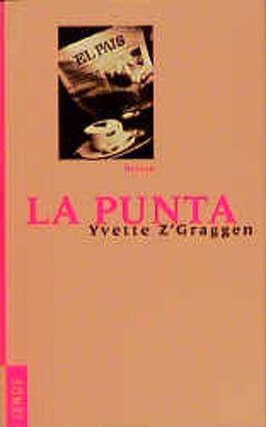 La Punta von Hediger,  Markus, Z'Graggen,  Yvette
