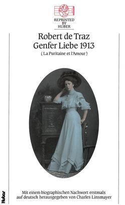 La puritaine et l'amour / Genfer Liebe 1913 von De Traz,  Robert