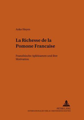 «La Richesse de la Pomone Française» von Heyen,  Anke