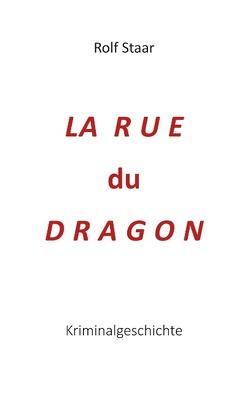 La rue du Dragon von Staar,  Rolf