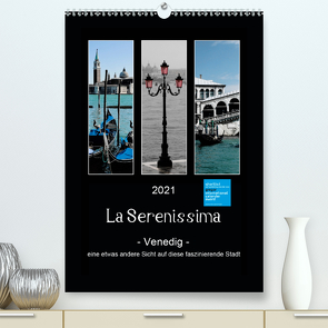 La Serenissima – Venedig (Premium, hochwertiger DIN A2 Wandkalender 2021, Kunstdruck in Hochglanz) von Fleiß und Karsten Schütt,  Ursula, Foto-FukS