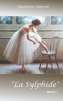"""La Sylphide"" Band 1 von Chaproll,  Madelaine"