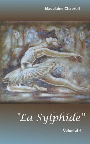 """""""La Sylphide"""" Volumul 4 von Chaproll,  Madelaine"""