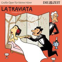 La Traviata Die ZEIT-Edition von Petzold,  Bert Alexander, Verdi,  Giuseppe