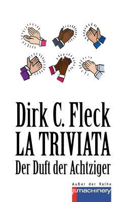 LA TRIVIATA von Fleck,  Dirk C.