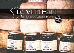 La Vie en France – auf dem französischen Markt – Planeredition (Wandkalender 2019 DIN A3 quer) von Trefoil,  Simeon