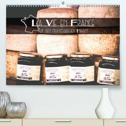 La Vie en France – auf dem französischen Markt (Premium, hochwertiger DIN A2 Wandkalender 2020, Kunstdruck in Hochglanz) von Trefoil,  Simeon