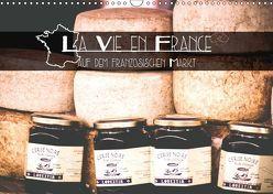 La Vie en France – auf dem französischen Markt (Wandkalender 2019 DIN A3 quer) von Trefoil,  Simeon
