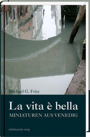 La vita é bella von Fritz,  Michael G