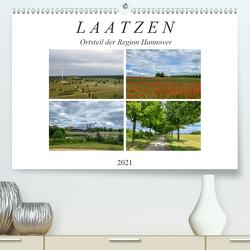 LAATZEN – Ortsteil der Region Hannover (Premium, hochwertiger DIN A2 Wandkalender 2021, Kunstdruck in Hochglanz) von SchnelleWelten
