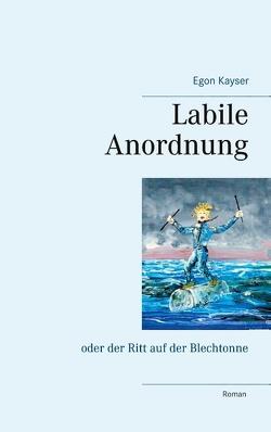 Labile Anordnung von Kayser,  Egon