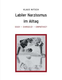 Labiler Narzissmus im Alltag von Nitsch,  Klaus