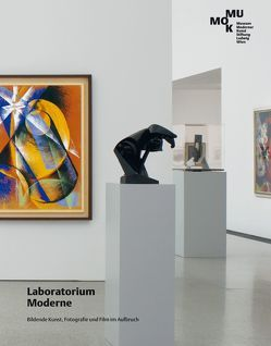 Laboratorium Moderne von Bogner,  Dieter, Faber,  Monika, Fischer-Briand,  Roland, Grissemann,  Stefan, Kernbauer,  Eva, Neuburger,  Susanne