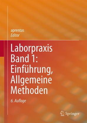 Laborpraxis Band 1: Einführung, Allgemeine Methoden von aprentas
