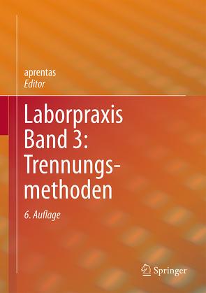 Laborpraxis Band 3: Trennungsmethoden von aprentas