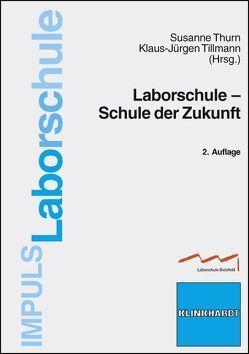 Laborschule – Schule der Zukunft von Thurn,  Susanne, Tillmann,  Klaus-Jürgen