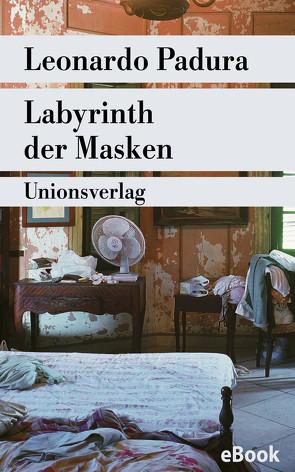 Labyrinth der Masken von Hartstein,  Hans-Joachim, Padura,  Leonardo