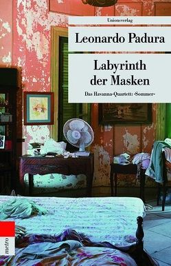 Labyrinth der Masken von Hartstein,  Hans J, Padura,  Leonardo