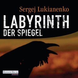 Labyrinth der Spiegel von Fritzsche,  Rainer, Lukianenko,  Sergej, Pöhlmann,  Christiane