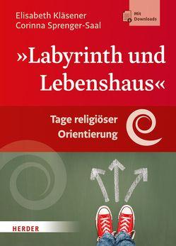 Labyrinth und Lebenshaus von Kläsener,  Elisabeth, Sprenger-Saal,  Corinna