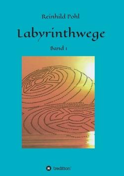 Labyrinthwege von Pohl,  Reinhild