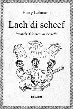 Lach di scheef von Lehmann,  Harry