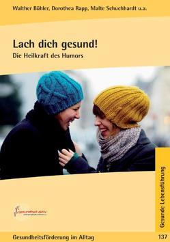 Lach dich gesund! von Bühler,  Walther, Madeleyn,  René, Rapp,  Dorothea, Schuchhardt,  Malte